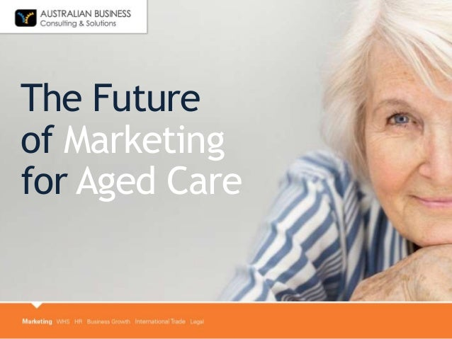 The Future of Marketing for Aged Care