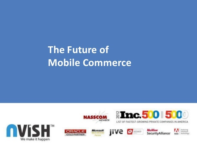 The Future ofMobile Commerce