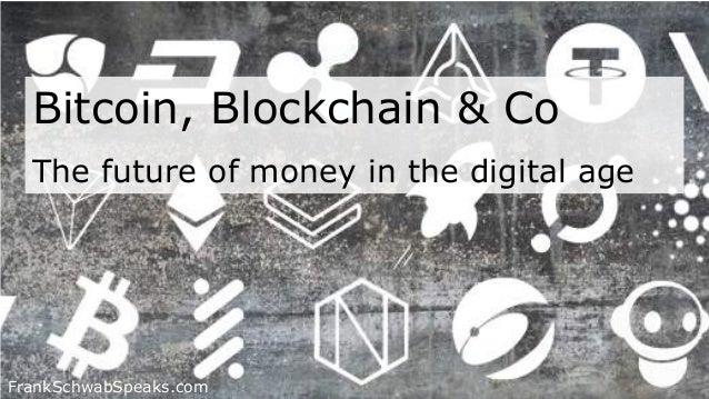 Bitcoin, Blockchain & Co The future of money in the digital age FrankSchwabSpeaks.com