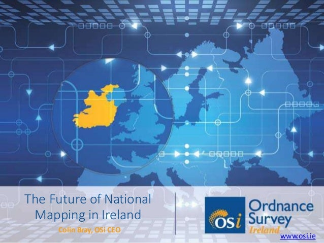 Osi Map Of Ireland.The Future Of National Mapping In Ireland