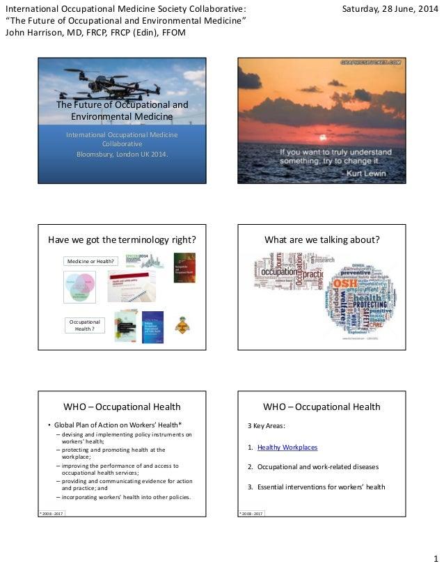 "InternationalOccupationalMedicineSocietyCollaborative: ""TheFutureofOccupationalandEnvironmentalMedicine"" JohnHa..."