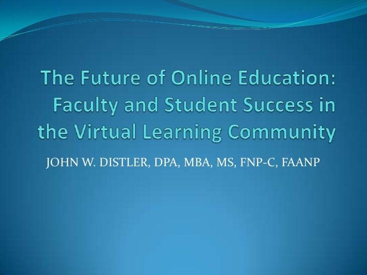 JOHN W. DISTLER, DPA, MBA, MS, FNP-C, FAANP