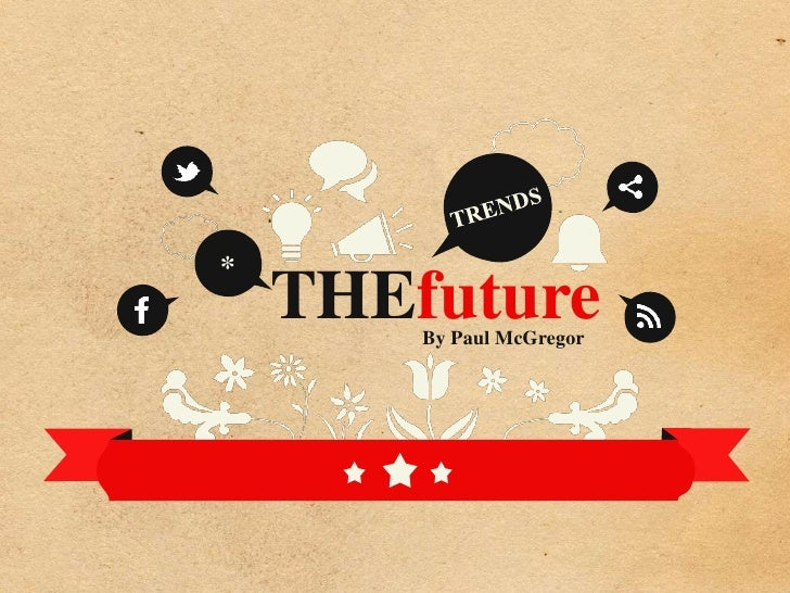 *    THEfuture        By Paul McGregor