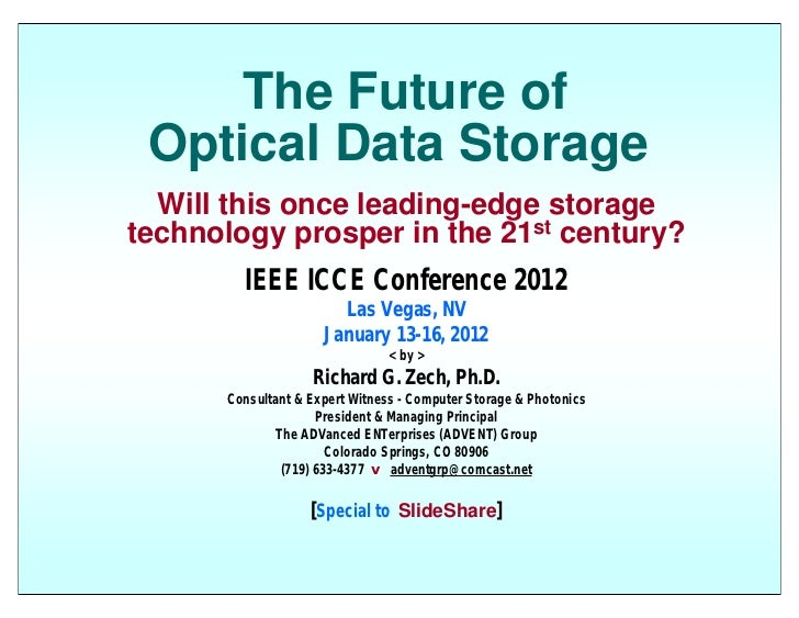 The Future of Optical Data Storage  Will this once leading-edge storagetechnology prosper in the 21st century?        IEEE...