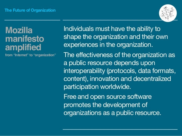The Future of Organization Individuals must have the ability to shape the organization and their own experiences in the or...