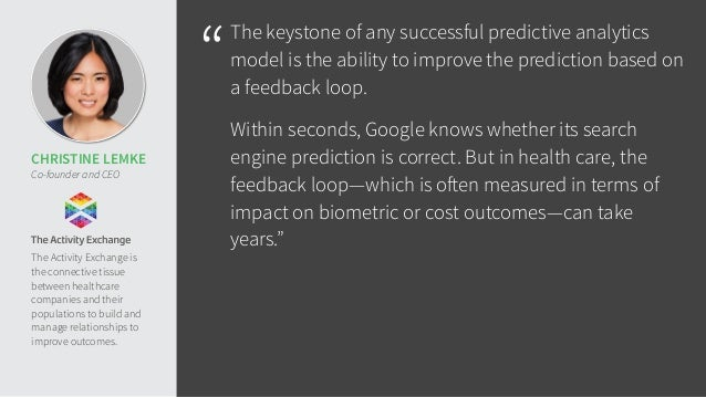 """The keystone of any successful predictive analytics  model is the ability to improve the prediction based on  a feedback ..."