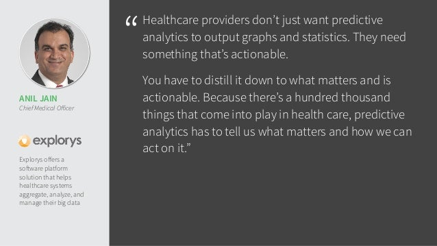 """Healthcare providers don't just want predictive  analytics to output graphs and statistics. They need  something that's a..."