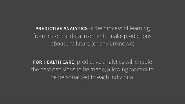 PREDICTIVE ANALYTICS is the process of learning  from historical data in order to make predictions  about the future (or a...