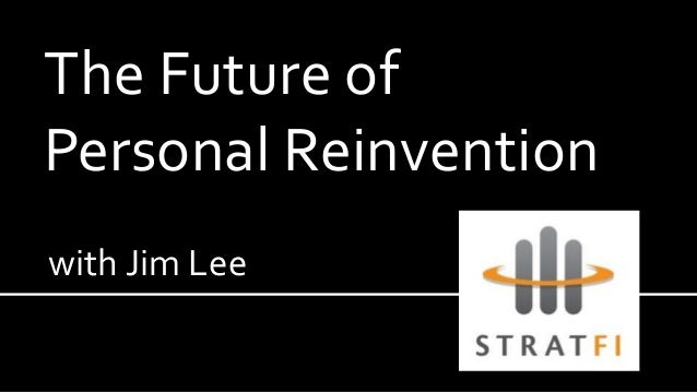 The Future of Personal Reinvention with Jim Lee