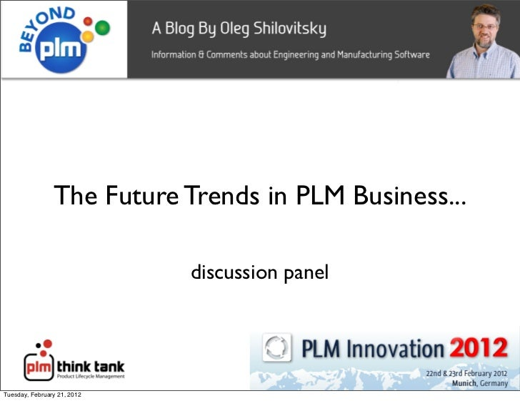The Future Trends in PLM Business...                             discussion panel                                    1Tues...