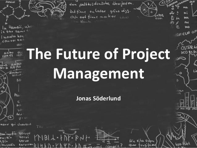 The Future of Project Management Jonas Söderlund