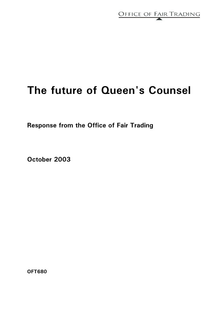 The future of Queen's Counsel  Response from the Office of Fair Trading     October 2003     OFT680