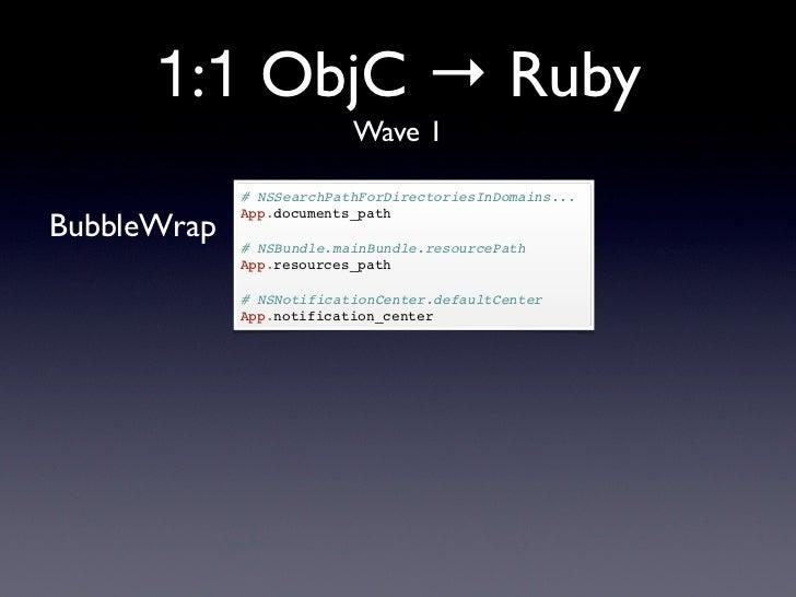 1:1 ObjC → Ruby                          Wave 1             # NSSearchPathForDirectoriesInDomains...BubbleWrap            ...