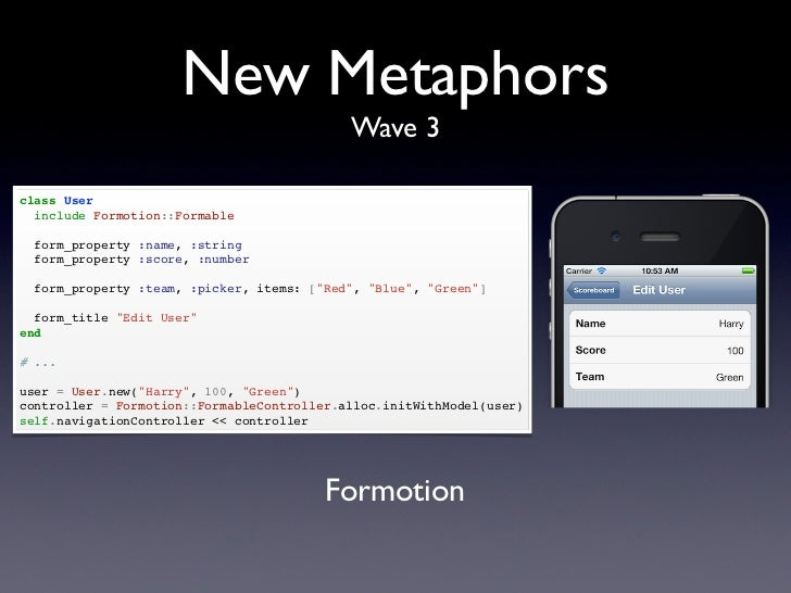 New Metaphors                                            Wave 3class User  include Formotion::Formable  form_property :nam...