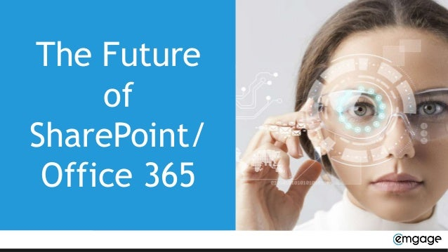 The Future of SharePoint/ Office 365