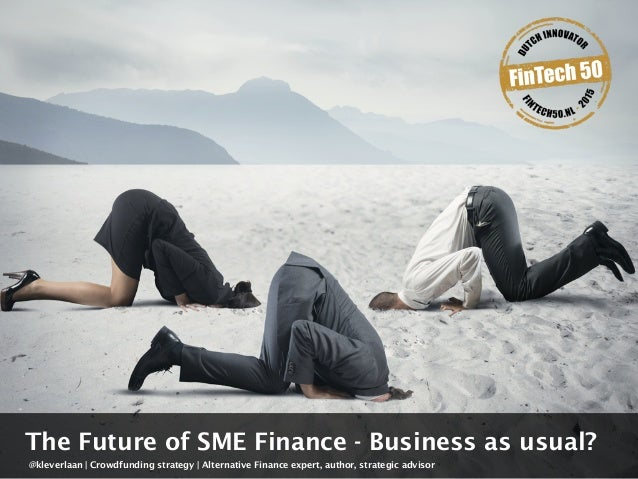 @kleverlaan | Crowdfunding strategy | Alternative Finance expert, author, strategic advisor The Future of SME Finance - Bu...