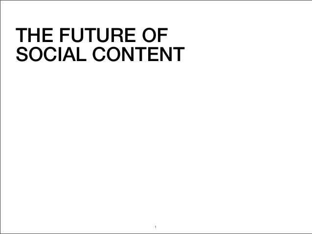 THE FUTURE OFSOCIAL CONTENT           1