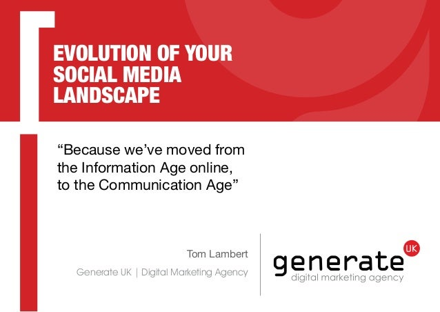 "EVOLUTION OF YOUR SOCIAL MEDIA LANDSCAPE ""Because we've moved from the Information Age online, to the Communication Age""  ..."