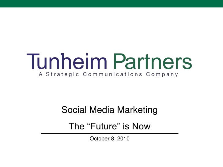 "Social Media Marketing<br />The ""Future"" is Now<br />October 8, 2010<br />"