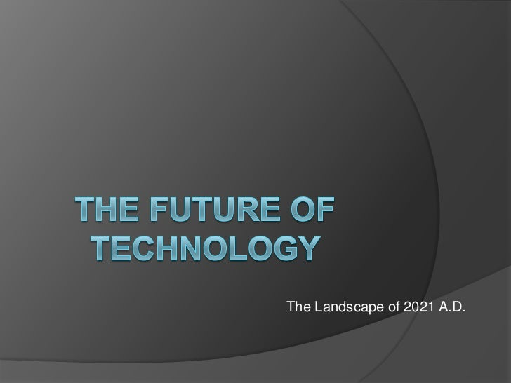 The Landscape of 2021 A.D.