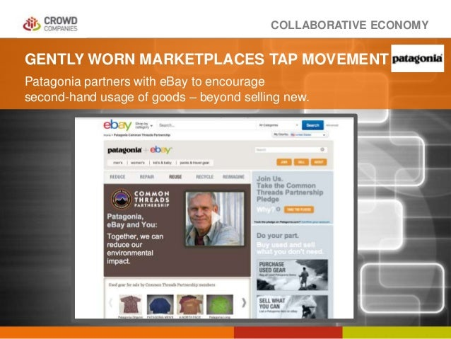 COLLABORATIVE ECONOMY GENTLY WORN MARKETPLACES TAP MOVEMENT Patagonia partners with eBay to encourage second-hand usage of...