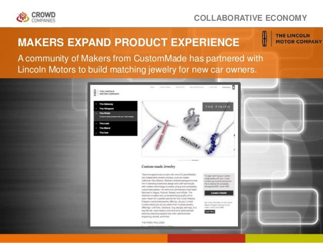 COLLABORATIVE ECONOMY MAKERS EXPAND PRODUCT EXPERIENCE A community of Makers from CustomMade has partnered with Lincoln Mo...