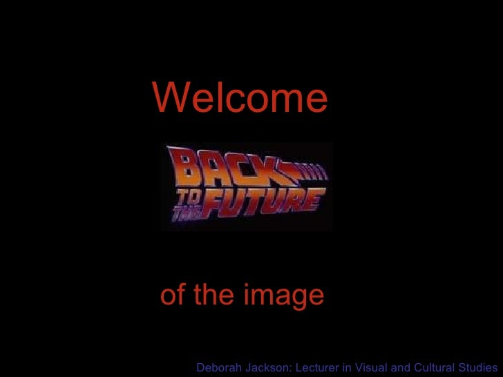 Welcome of the image Deborah Jackson: Lecturer in Visual and Cultural Studies
