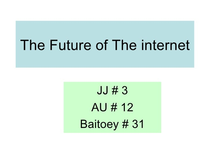 The Future of The internet JJ # 3 AU # 12 Baitoey # 31