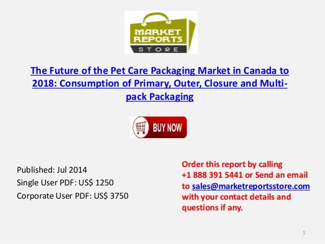 Canada Pet Care Packaging Market to 2018 - Future,Closure and Multi-pack Packaging