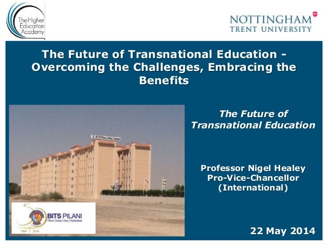 The Future of Transnational Education - Overcoming the Challenges, Embracing the Benefits The Future of Transnational Educ...