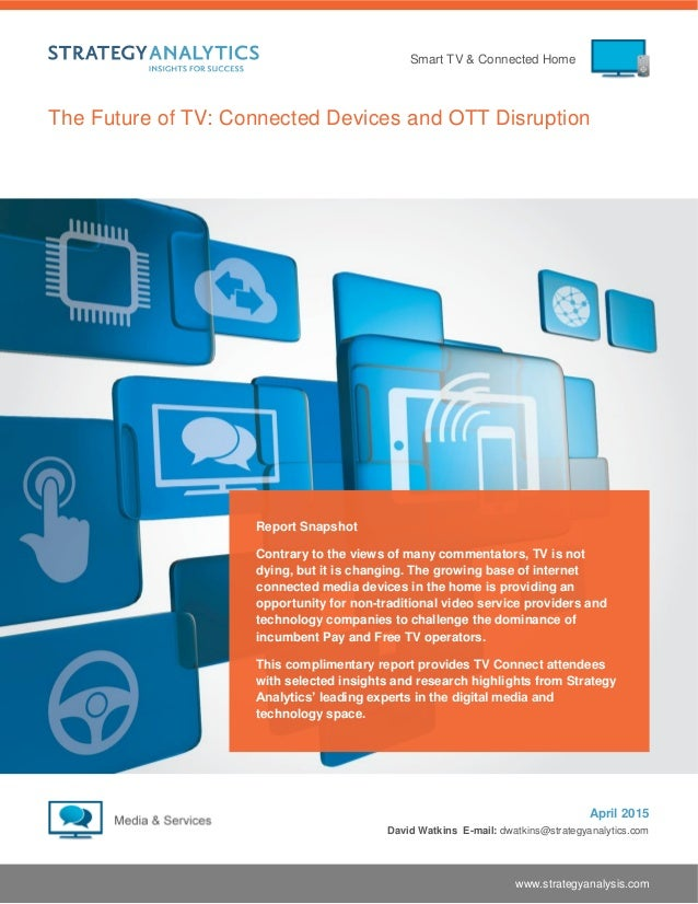 The Future of TV - Connected Devices and OTT Disruption