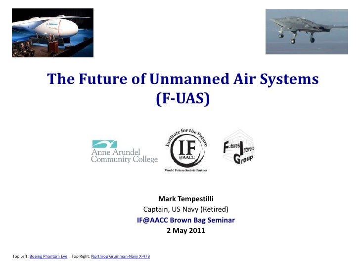 The Future of Unmanned Air Systems                               (F-UAS)                                                  ...