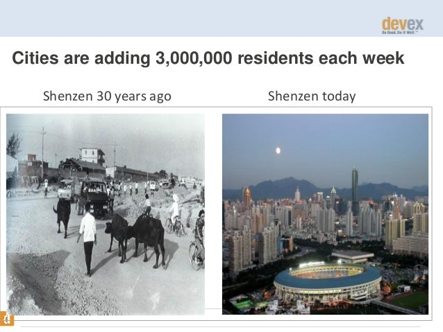 Cities are adding 3,000,000 residents each week Shenzen 30 years ago  Shenzen today