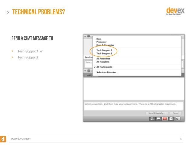› ›  Tech Support1, or Tech Support2  www.devex.com  5