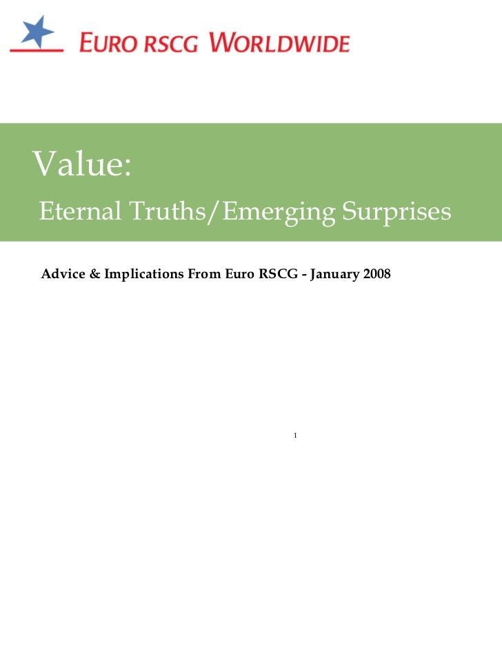 Value:Eternal Truths/Emerging SurprisesAdvice & Implications From Euro RSCG - January 2008                                ...