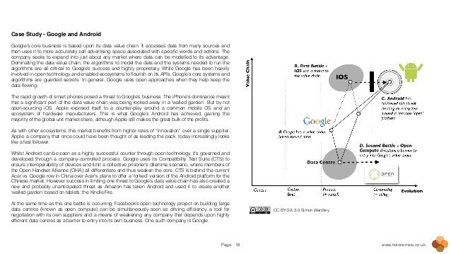 Page www.holonomics.co.uk18 Case Study - Google and Android! ! Google's core business is based upon its data value chain. ...