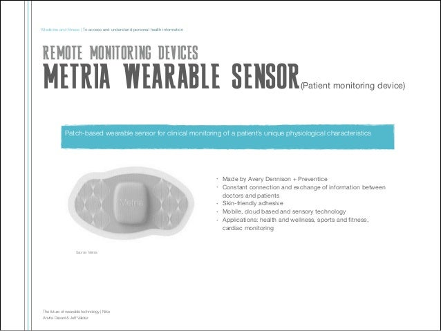 Medicine and fitness | To access and understand personal health information  REMOTE MONITORING DEVICES  METRIA WEARABLE SEN...