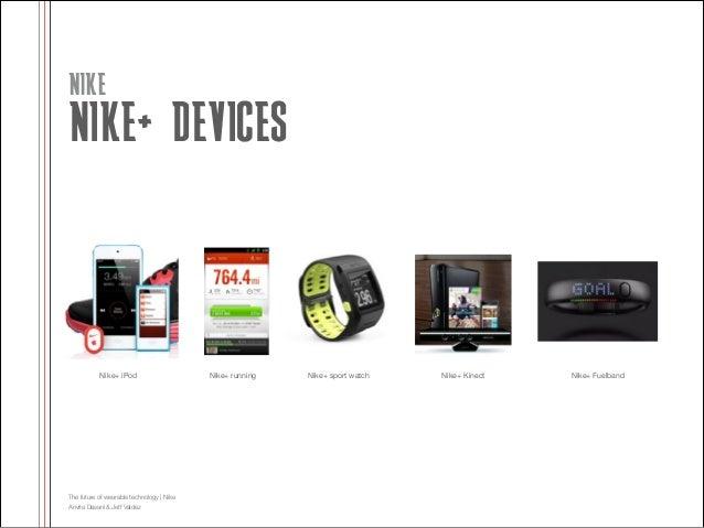 NIKE  NIKE+ DEVICES  Nike+ iPod  The future of wearable technology | Nike Anvita Dasani & Jeff Valdez  Nike+ running  Nike...