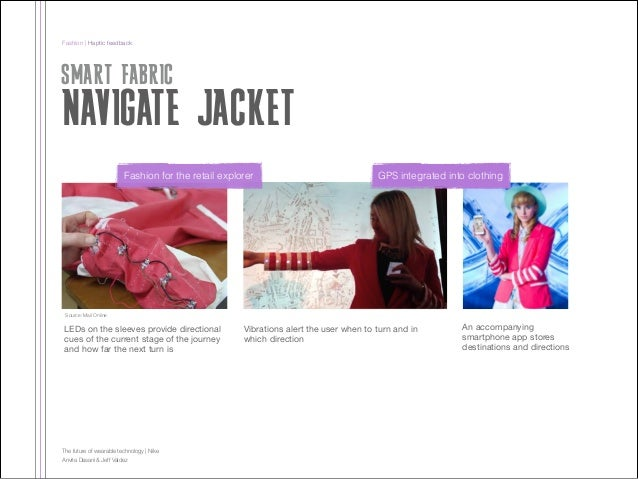 Fashion | Haptic feedback  SMART FABRIC  NAVIGATE JACKET Fashion for the retail explorer  Source: Mail Online  LEDs on the...
