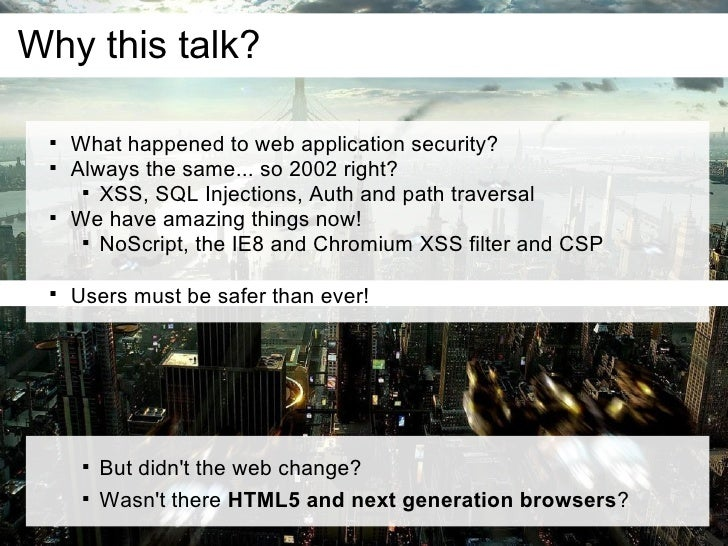 Why this talk?         What happened to web application security?        Always the same... so 2002 right?             ...