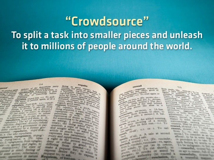 Wikipedia's 13 million articles are all written and maintained by the crowd.