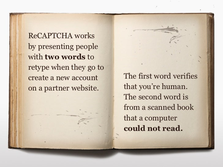 Roughly 200 million ReCAPTCHA puzzles are solved each day.