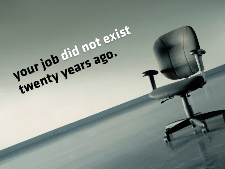 Who knows what jobs will exist twenty years from now?