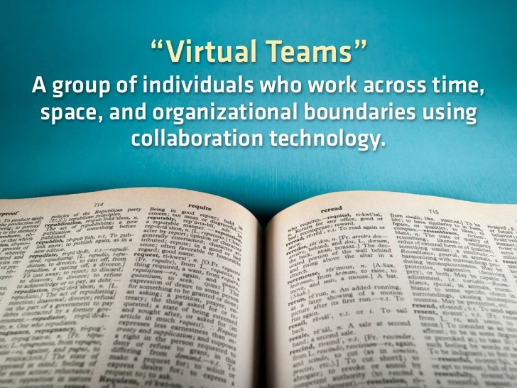 In 2006, more than 28 million Americans worked in a virtual team at least one day per month.                              ...