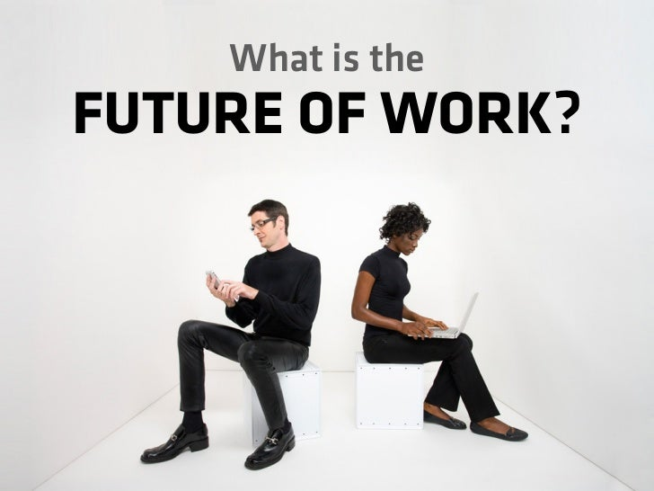 The future of work is…  TRANSPARENT