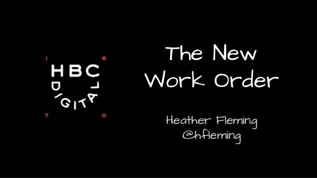 The New Work Order Heather Fleming @hfleming