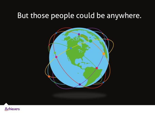 But those people could be anywhere.