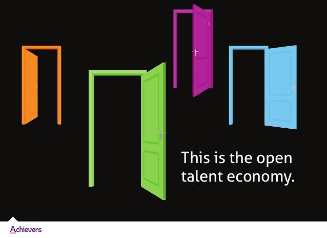 This is the open talent economy.