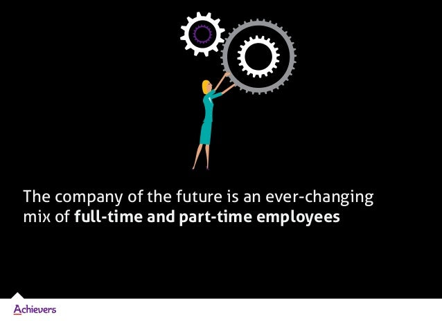 The company of the future is an ever-changing mix of full-time and part-time employees