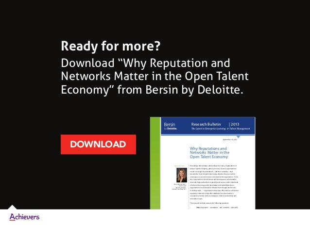 "Ready for more? Download ""Why Reputation and Networks Matter in the Open Talent Economy"" from Bersin by Deloitte. DOWNLOAD..."